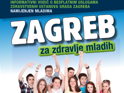 ZAGREB FOR YOUTH HEALTH: An Informative Guide for Free Services of Health Institutions of the Zagreb