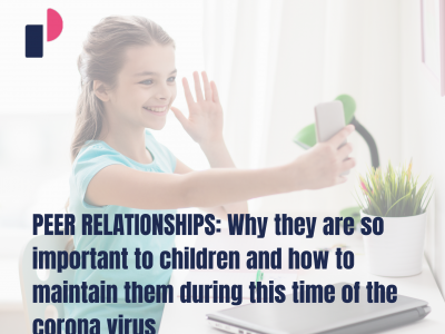 PEER RELATIONSHIPS: Why they are so important to children and how to maintain them during this time of the corona virus