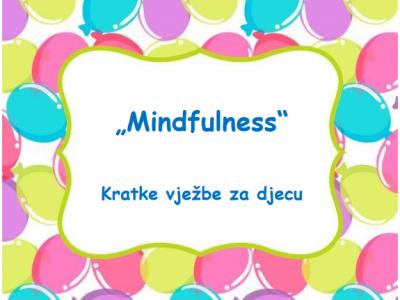 BESPLATNA BROŠURA: Kratke vježbe mindfulnessa za djecu za prepoznavanje i kontrolu neugodnih osjećaja i ponašanja