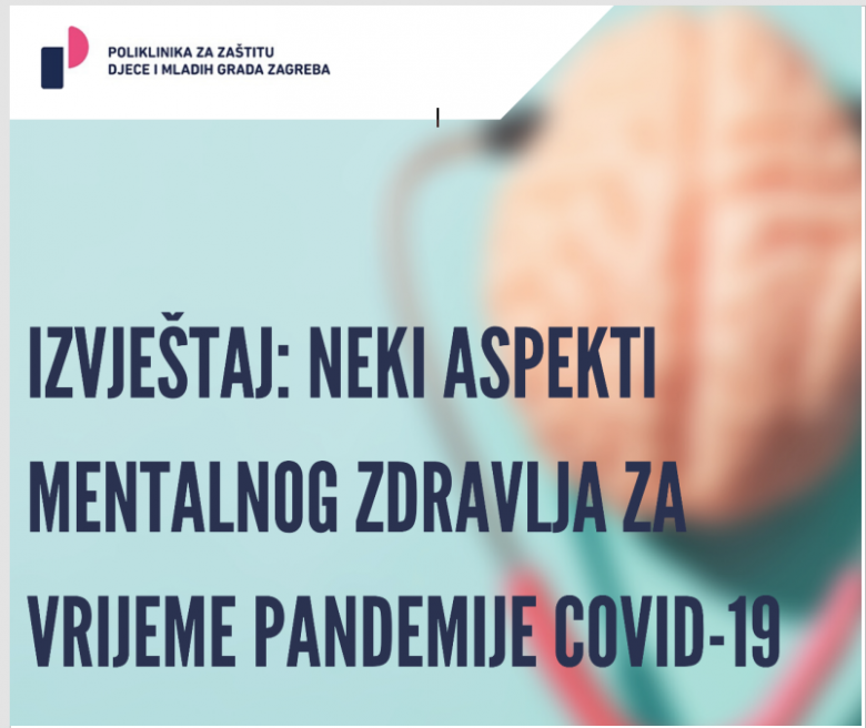 IZVJEŠTAJ: Neki aspekti mentalnog zdravlja za vrijeme pandemije COVID-19 (preliminarni rezultati istraživanja)