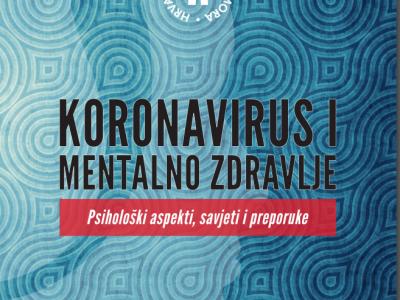 """Naši stručnjaci u publikaciji """"Koronavirus i mentalno zdravlje"""" Hrvatske psihološke komore"""