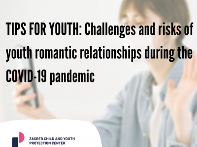 TIPS FOR YOUTH: Challenges and risks of youth romantic relationships during the COVID-19 pandemic