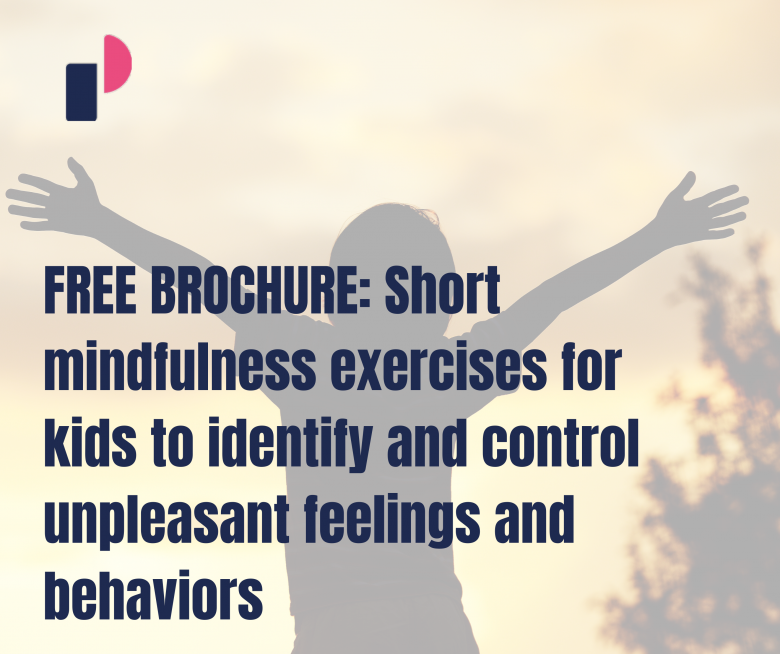 FREE BROCHURE: Short mindfulness exercises for kids to identify and control unpleasant feelings and behaviors