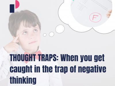 THOUGHT TRAPS: When you get caught in the trap of negative thinking