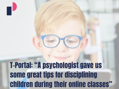 "T-Portal: ""A psychologist gave us some great tips for disciplining children during their online classes"""