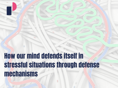 How our mind defends itself in stressful situations through defense mechanisms