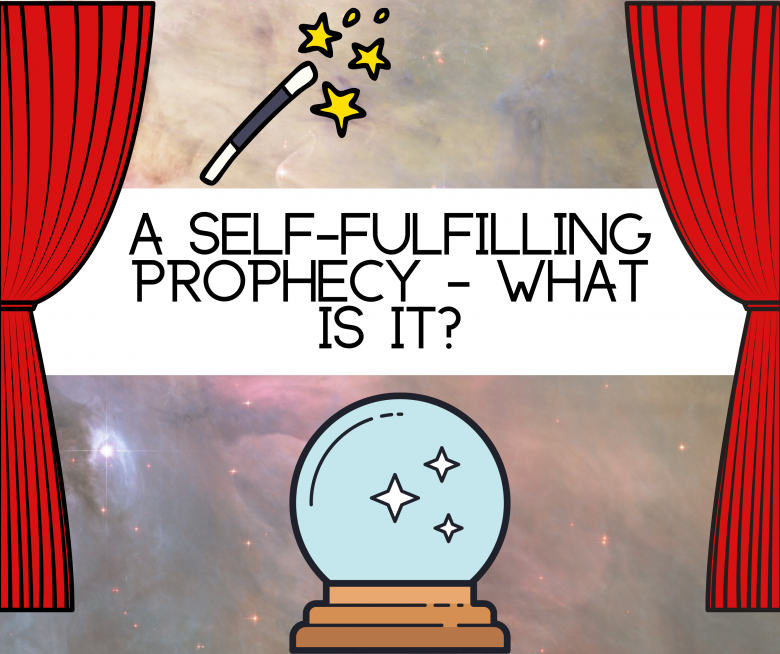 A self-fulfilling prophecy – what is it?