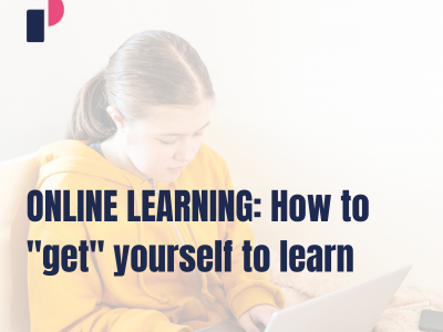 "ONLINE LEARNING: How to ""get"" yourself to learn"