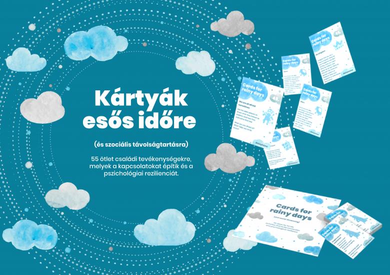 """""""Kártyák esős időre (és szociális távolságtartásra) 55 ötlet családi tevékenységekre, melyek a kapcsolatokat építik és a pszichológiai rezilienciát"""" (Hungarian)"""