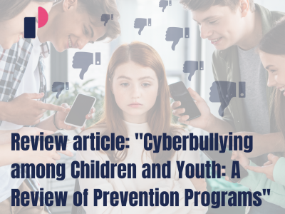 "Review article: ""Cyberbullying among Children and Youth: A Review of Prevention Programs"""