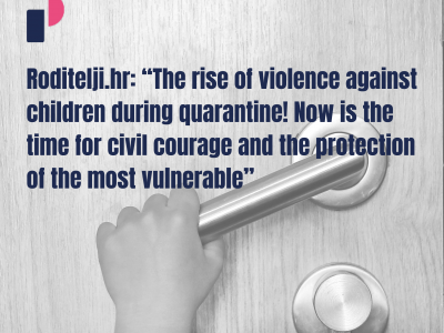 """Roditelji.hr: """"The rise of violence against children during quarantine! Now is the time for civil courage and the protection of the most vulnerable"""""""