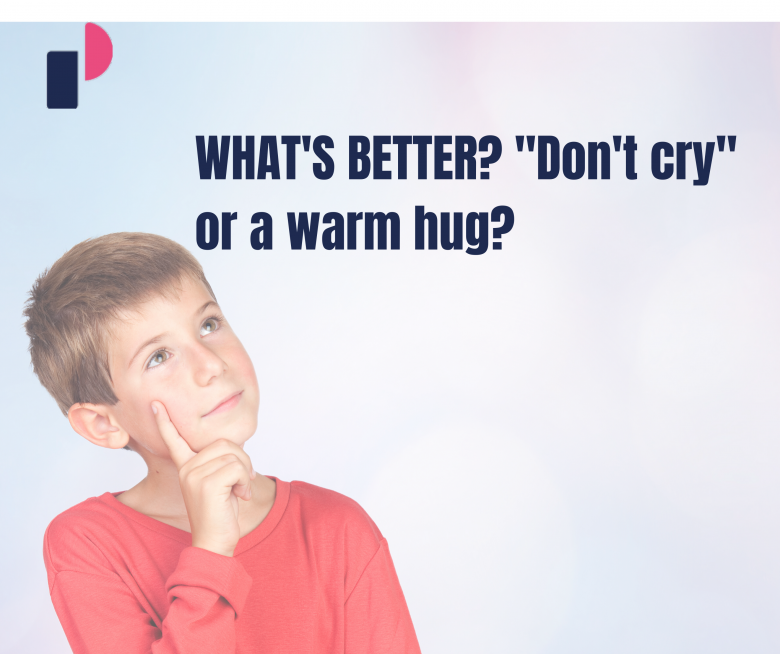 "WHAT'S BETTER? ""Don't cry"" or a warm hug?"