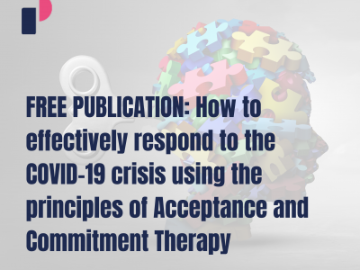 FREE PUBLICATION: How to effectively respond to the COVID-19 crisis using the principles of Acceptance and Commitment Therapy