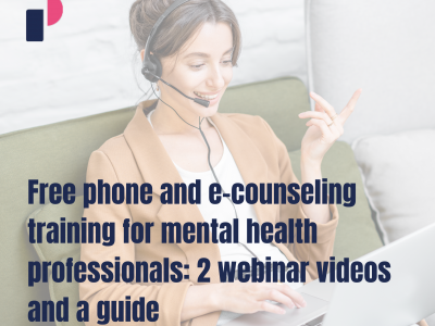 Free phone and e-counseling training for mental health professionals: 2 webinar videos and a guide