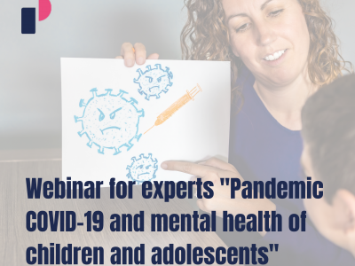"""Webinar for experts """"Pandemic COVID-19 and mental health of children and adolescents"""""""