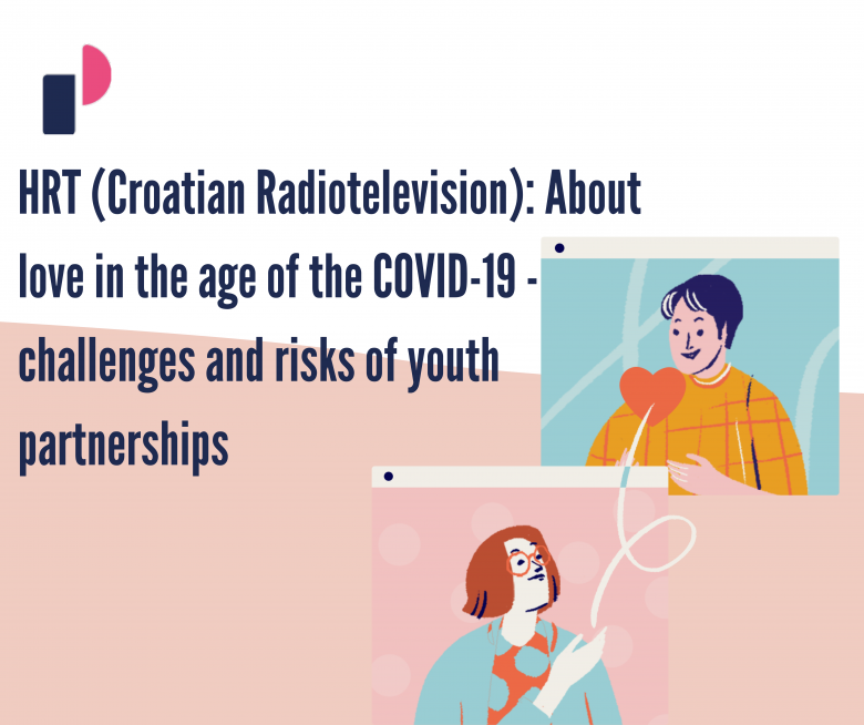 HRT (Croatian Radiotelevision): About love in the age of the corona – challenges and risks of youth partnerships