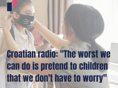 "Croatian radio: ""The worst we can do is pretend to children that we don't have to worry"""