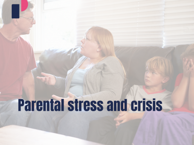 Parental stress and crisis
