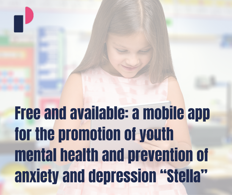 """Free and available: a mobile app for the promotion of youth mental health and prevention of anxiety and depression """"Stella"""""""
