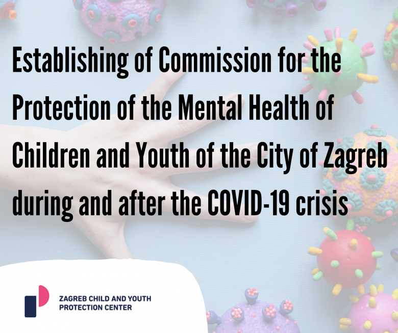 Establishing of Commission for the Protection of the Mental Health of Children and Youth of the City of Zagreb during and after the COVID-19 crisis