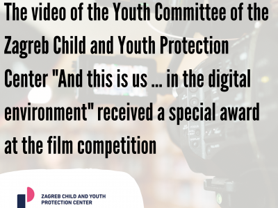"The video of the Youth Committee of the Zagreb Child and Youth Protection Center ""And this is us … in the digital environment"" received a special award at the film competition"
