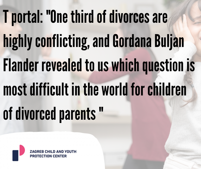 """T portal: """"One third of divorces are highly conflicting, and Gordana Buljan Flander revealed to us which question is most difficult in the world for children of divorced parents """""""