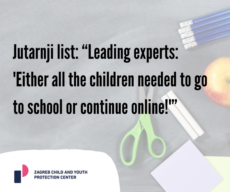 """Jutarnji list: """"Leading experts: 'Either all the children needed to go to school or continue online!'"""""""