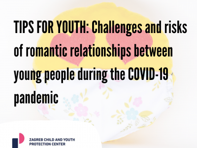 TIPS FOR YOUTH: Challenges and risks of romantic relationships between young people during the COVID-19 pandemic