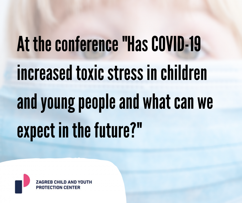 """At the conference """"Has COVID-19 increased toxic stress in children and young people and what can we expect in the future?"""""""