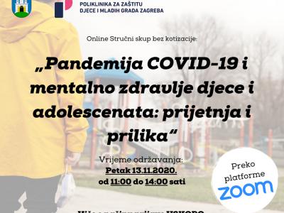 """NAJAVA: Online stručni skup (13.11.2020.): """"Pandemija COVID-19 i mentalno zdravlje djece i adolescenata: prijetnja i prilika"""""""