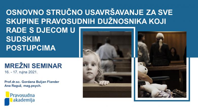 Na trodnevnom online seminaru u organizaciji Pravosudne akademije o radu s djecom uključenom u sudske postupke